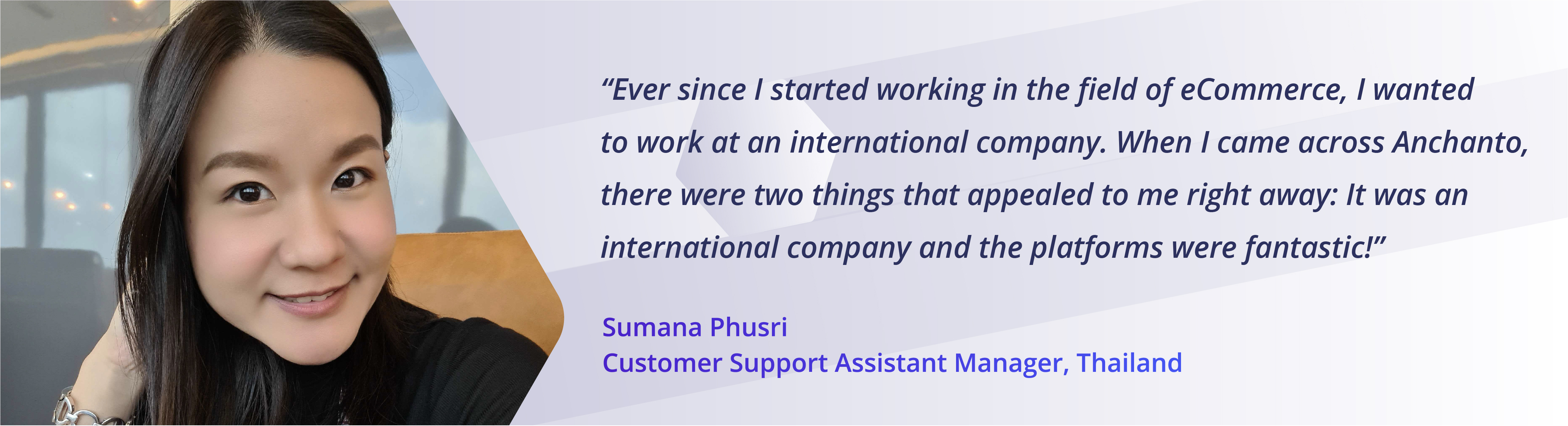Sumana, Customer Support Manager, Thailand